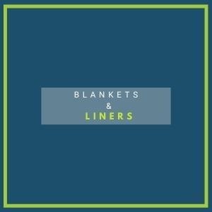 BLANKETS & LINERS