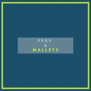 pegs and mallets